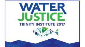 2017 Trinity Institute: Water Justice