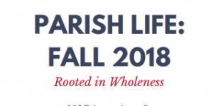 Fall 2018 Parish Life Brochure Now Available